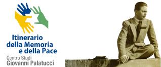 Itinerario della Memoria e della Pace - Centro Studi Giovanni Palatucci - Campagna (SA)